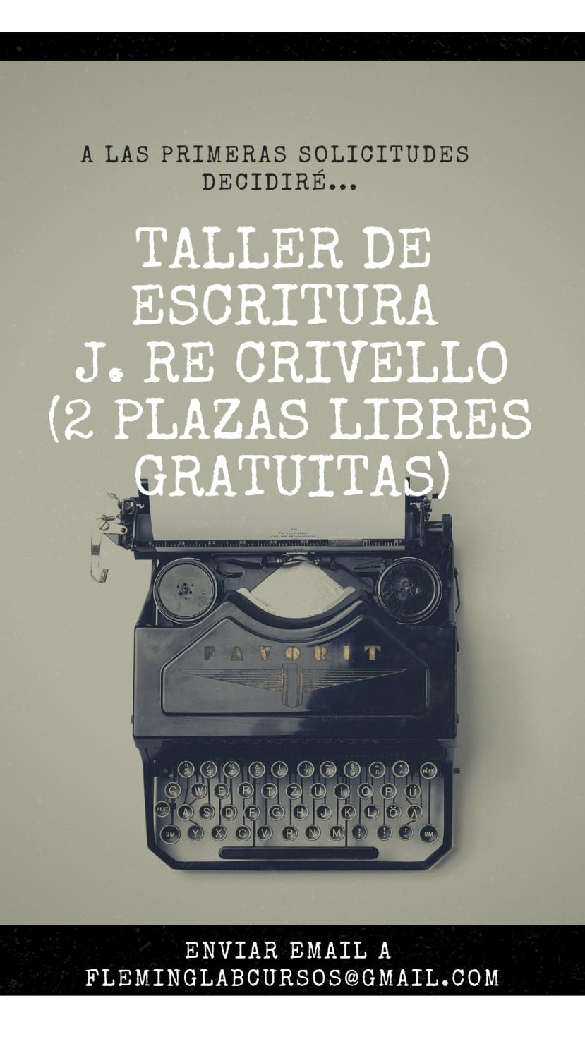 Taller de escritura j. re crivello (2 plazas libres gratuitas)
