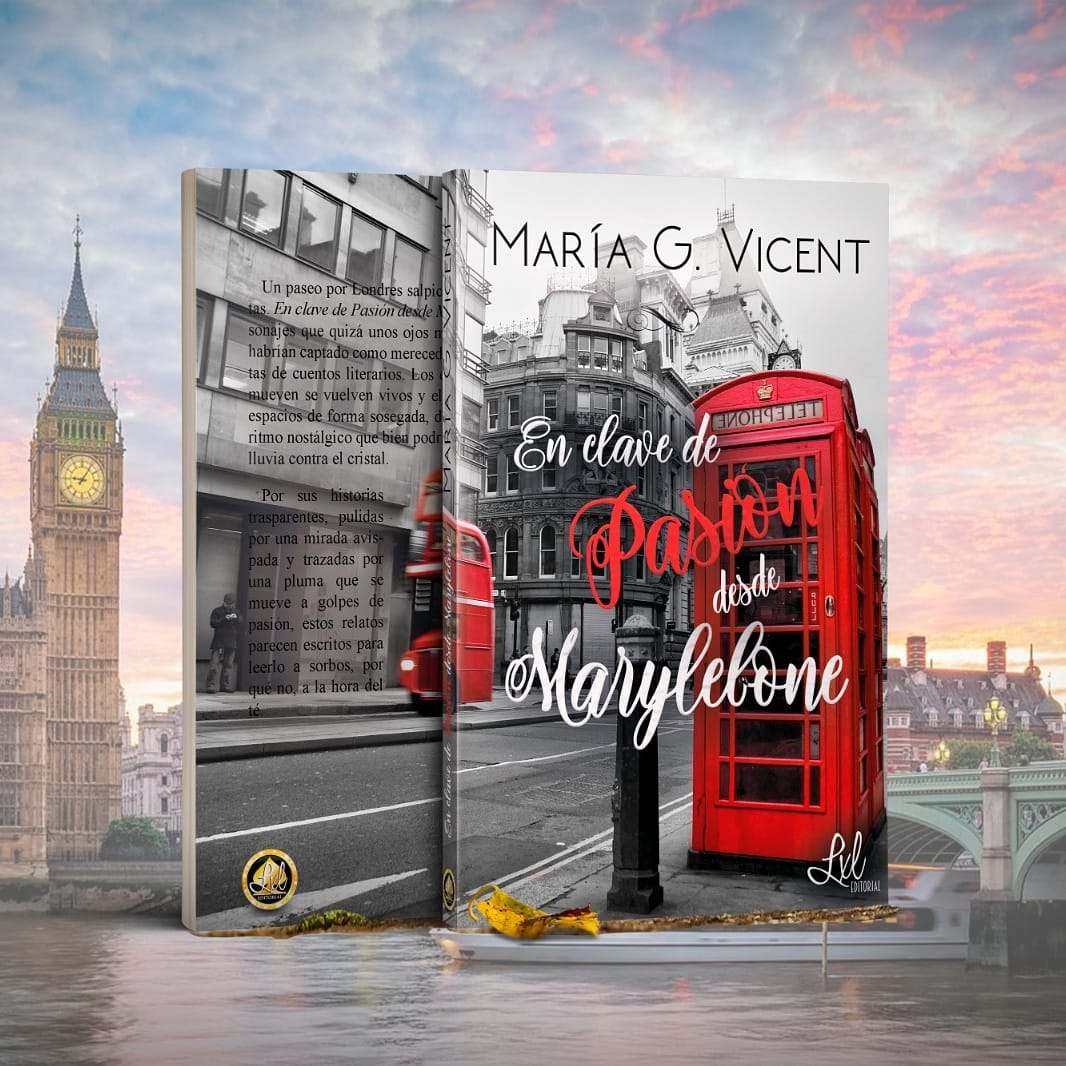 RESEÑA: EN CLAVE DE PASIÓN DESDE MARYLEBONE, de MARÍA G. VICENT